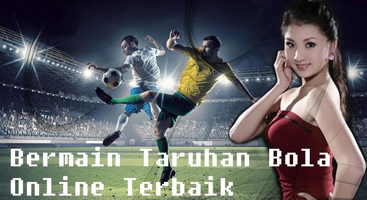 Bermain Taruhan Bola Online Terbaik
